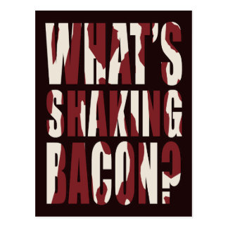 What's Shaking Bacon? Post Cards