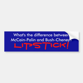 What's the difference between McCain-Palin and ... Bumper Sticker