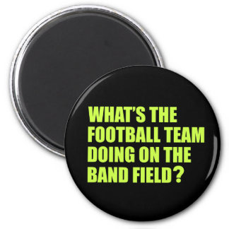 What's the Football Team Doing? School Band Humour 6 Cm Round Magnet