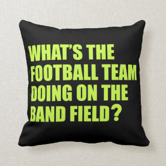 What's the Football Team Doing? School Band Humour Throw Pillow