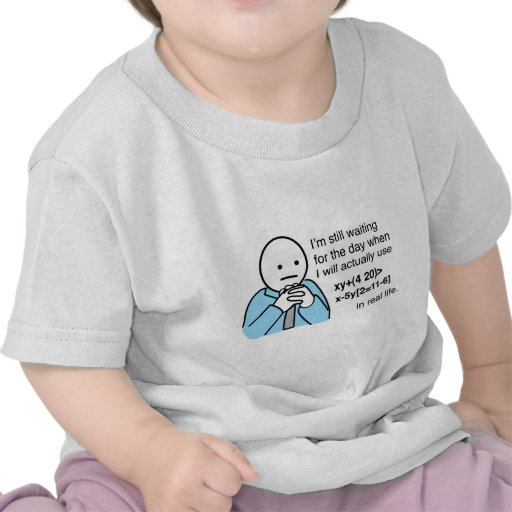 What's the use of learning math? tee shirt