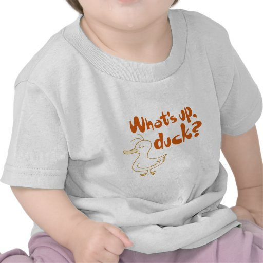 What's Up, Duck? Shirts
