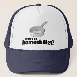 What's Up Homeskillet? !     Trucker Hat