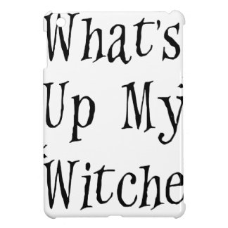 WHAT's Up My Witches iPad Mini Cases