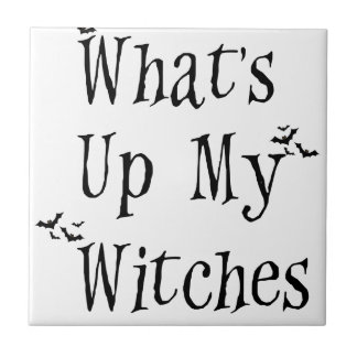 WHAT's Up My Witches Small Square Tile
