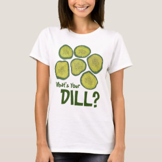 What's Your Dill? Kosher Pickle Chips Pickles Tee