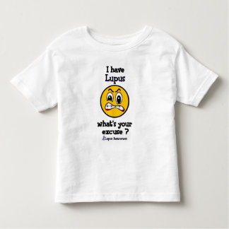 What's Your Excuse...Lupus Toddler T-Shirt