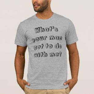Got Your Man T Shirts Shirt Designs Zazzlecomau