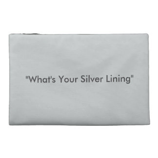 What's Your Silver Lining Travel Accessory Bags