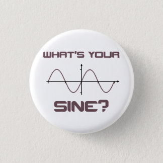 What's Your Sine Nerdy Pick Up Line 3 Cm Round Badge