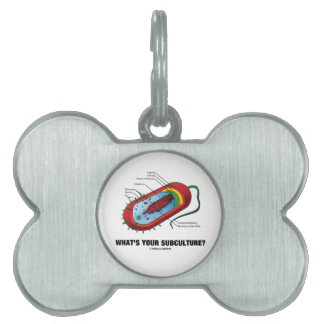 What's Your Subculture? (Prokaryote Bacterium) Pet ID Tags