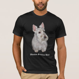 Wheaten Scotties Rule! T-Shirt