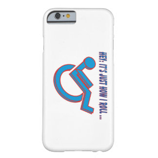 Wheelchair Attitude! Barely There iPhone 6 Case