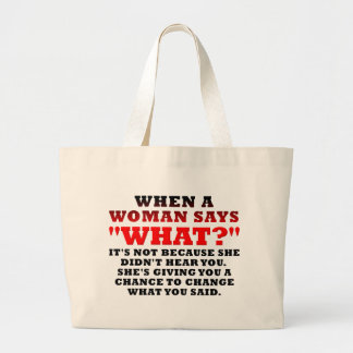 When A Woman Says What Second Chance Funny Large Tote Bag