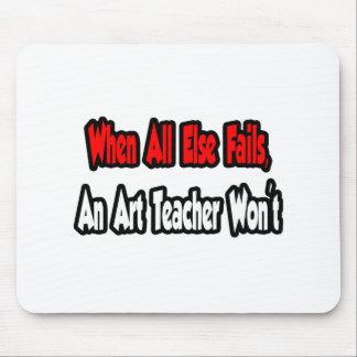 When All Else Fails, An Art Teacher Won't Mousepad