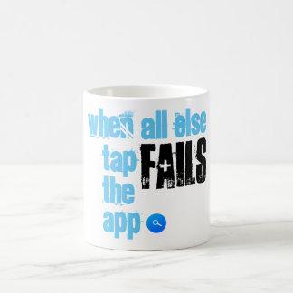 When All Else Fails Tap The App - Coffee Mug