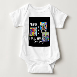 When All Else Fails, Walk the Dog Baby Bodysuit