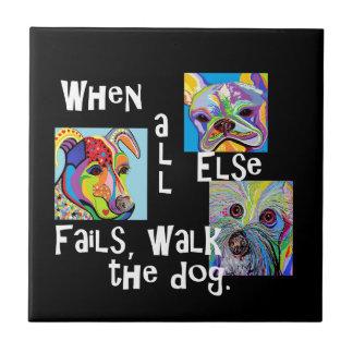 When All Else Fails, Walk the Dog Tile