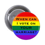 When can I vote on YOUR marriage? Pins