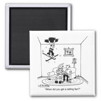 When Did You Get A Ceiling Fan Square Magnet