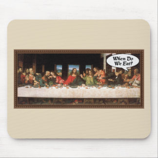 When Do We Eat? - Funny Last Supper Holiday Dinner Mouse Pad
