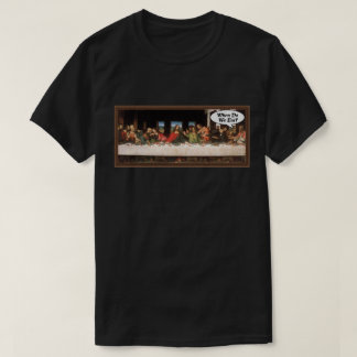 When Do We Eat? - Funny Last Supper Holiday Shirt
