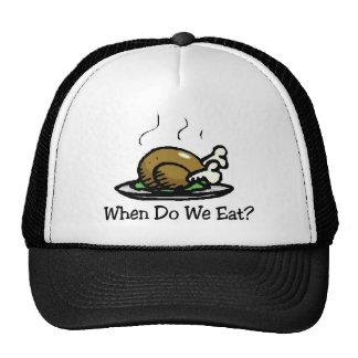 When Do We Eat Holiday Turkey Cap