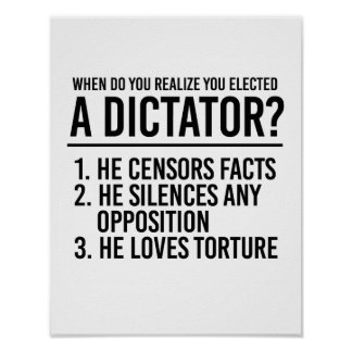 When do you realize you elected a Dictator - Poster