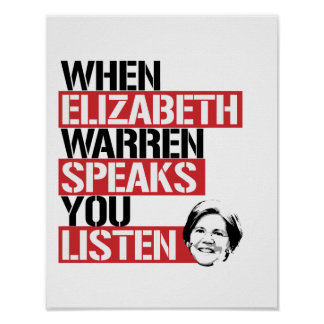 When Elizabeth Warren Speaks, You Listen --  Poster