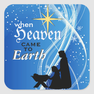 'When Heaven Came to Earth' Nativity Christmas Square Sticker