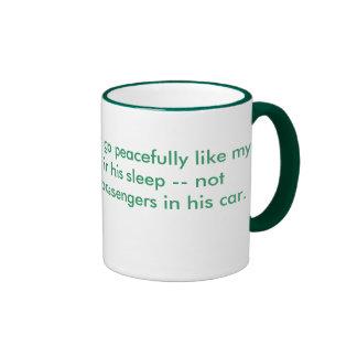 When I die, I want to go peacefully like my Gra... Mug