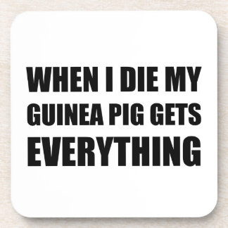 When I Die My Guinea Pig Gets Everything Coaster