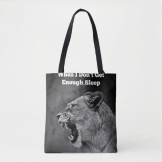 When I Don't Get Enough Sleep Tote Bag