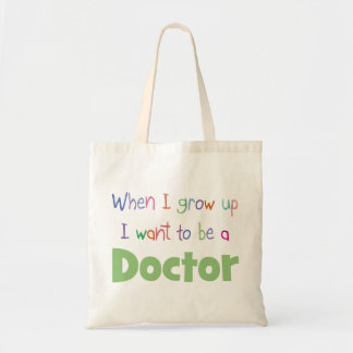 When I Grow Up Doctor Tote Bag