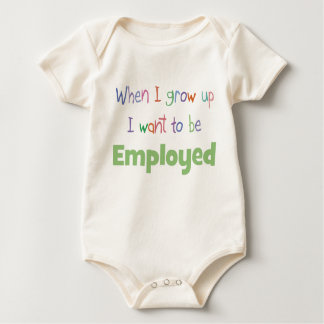 When I Grow Up Employed Baby Bodysuit
