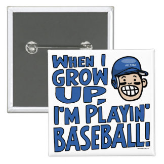 When I Grow Up I m Playing Baseball Blue Helmet Button