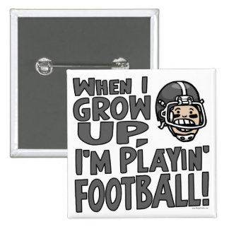When I Grow Up I m Playing Football Pins
