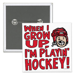 When I Grow Up I m Playing Hockey Red Helmet Pin