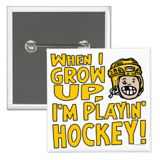 When I Grow Up I m Playing Hockey Yellow Helmet Button