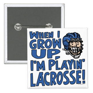 When I Grow Up I m Playing Lacrosse Blue Helmet Button