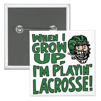 When I Grow Up I m Playing Lacrosse Green Helmet Buttons