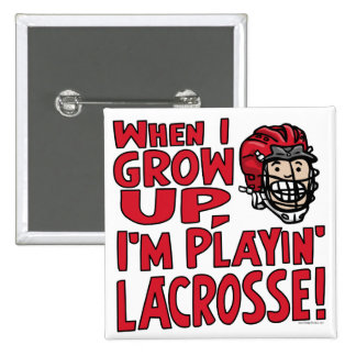 When I Grow Up I m Playing Lacrosse Red Helmet Pinback Button