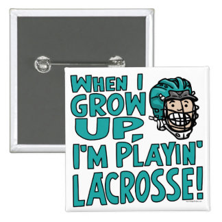 When I Grow Up I m Playing Lacrosse Teal Helmet Pinback Buttons