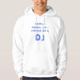 When I grow up I wanna be a , DJ Hoodie