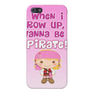 When I Grow Up, I Wanna Be a Pirate Case For iPhone 5