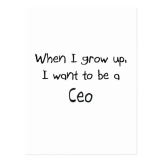 When I grow up I want to be a Ceo Postcards