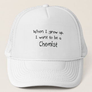 When I grow up I want to be a Chemist Trucker Hat
