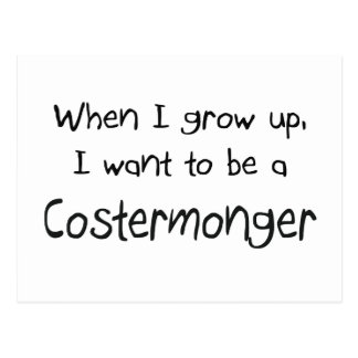 When I grow up I want to be a Costermonger Postcard