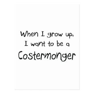 When I grow up I want to be a Costermonger Post Card