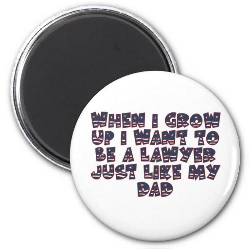 WHEN I GROW UP I WANT TO BE A LAWYER MAGNETS